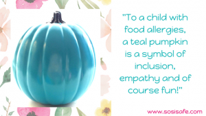 Teal Pumpkin Project 2018 Teal Pumpkin Quote by SosiSafe