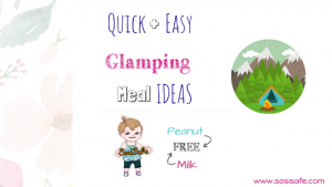 Glamping Food Ideas By SosiSafe Peanut free and milk free meals