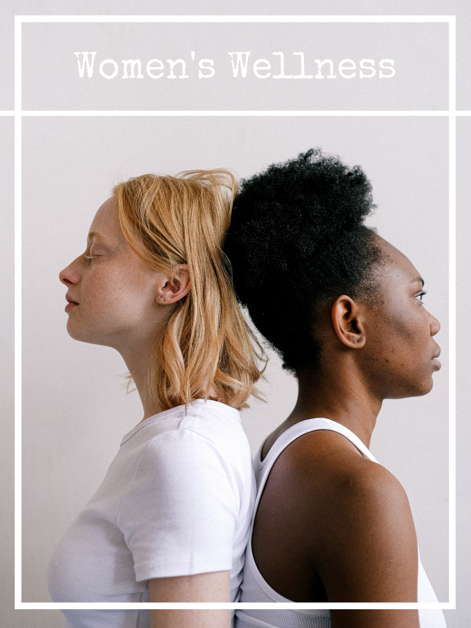 Women's Wellness Blog with a white woman and a black woman back to back leaning on each other